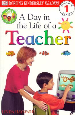A Day in the Life of a Teacher By Hayward, Linda