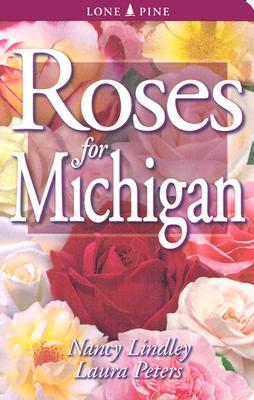 Roses for Michigan By Lindley, Nancy/ Peters, Laura